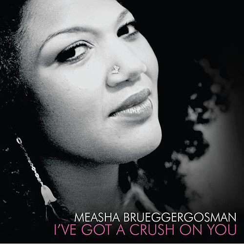 I've Got A Crush On You de Measha Brueggergosman
