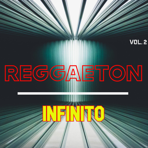 Reggaeton Infinito Vol. 2 by Various Artists