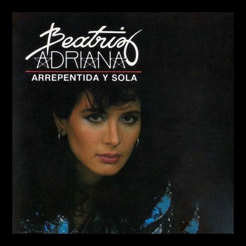 Arrepentida y Sola fra Beatriz Adriana