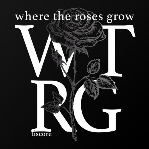 Where The Roses Grow von Tiscore