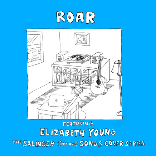 Roar von The Salinger *Not Our Songs Cover Series