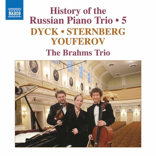 History of the Russian Piano Trio, Vol. 5 by Brahms Trio