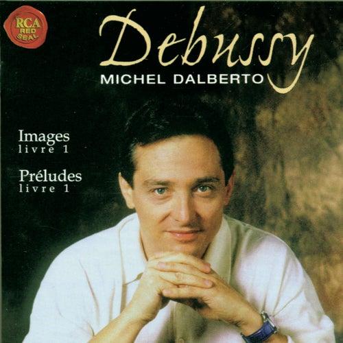 Debussy: Preludes Livre 1 / Images Livre 1 by Michel Dalberto