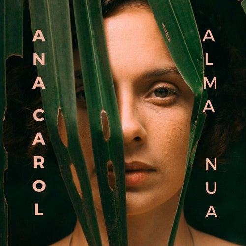 Alma Nua by Ana Carol