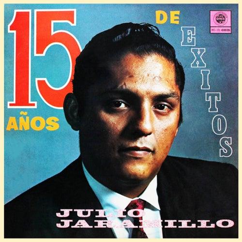 15 Años de Éxitos by Julio Jaramillo