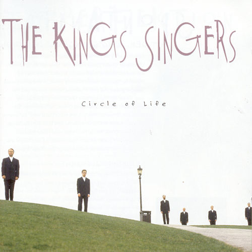 Circle Of Life von King's Singers