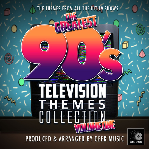 The Greatest 90's Television Themes Collection, Vol. 1 von Geek Music