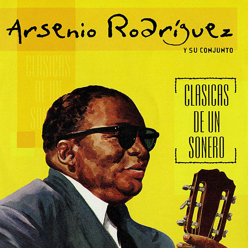 Clásicas De Un Sonero by Arsenio Rodriguez