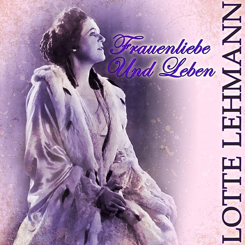 Frauenliebe Und Leben de Lotte Lehmann