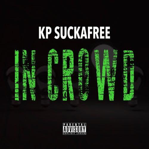 IN CROWD de Kp Suckafree