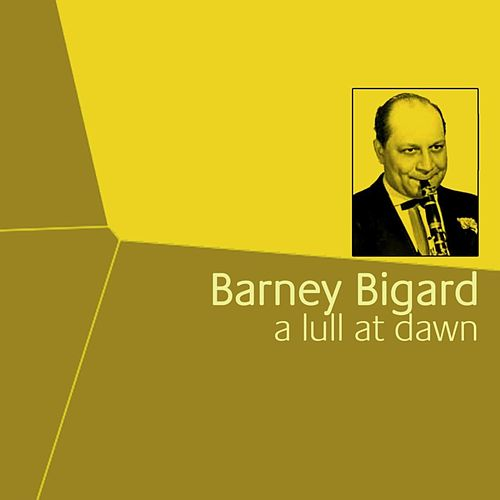 A Lull At Dawn de Barney Bigard