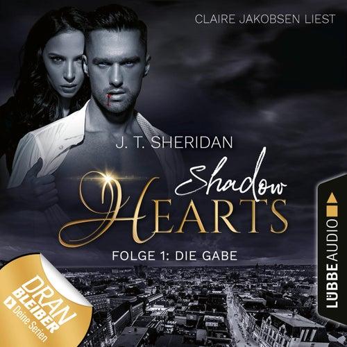 Die Gabe - Shadow Hearts, Folge 1 (Ungekürzt) von J. T. Sheridan
