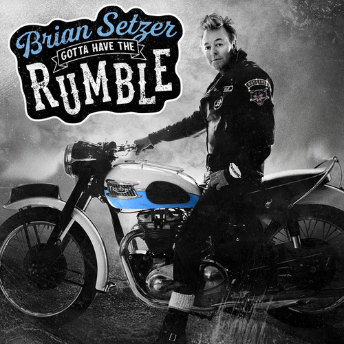 Gotta Have The Rumble by Brian Setzer