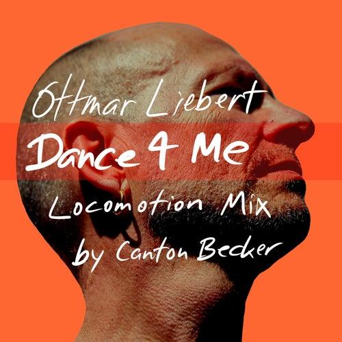 Dance 4 Me (Locomotion Mix) by Ottmar Liebert