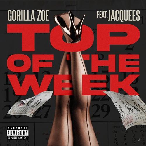 Top Of The Week by Gorilla Zoe