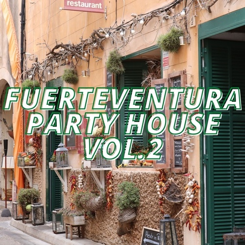 Fuerteventura Party House Vol.2 de Various Artists