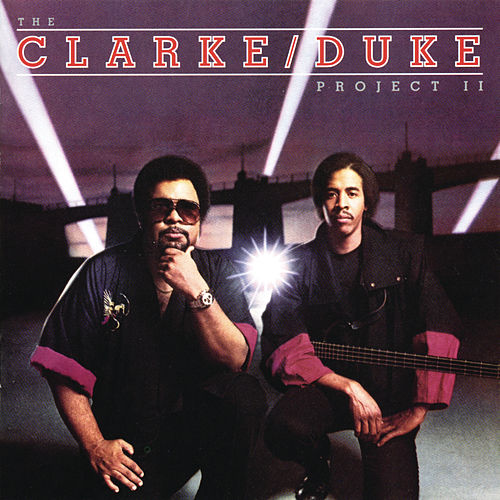 The Clarke/Duke Project II de Stanley Clarke