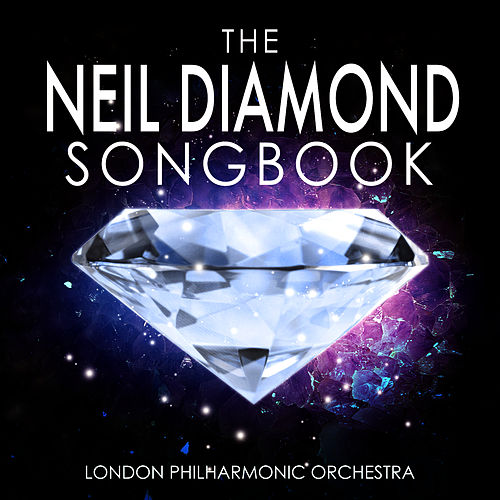 The Neil Diamond Songbook de London Philharmonic Orchestra