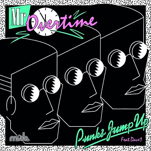 Mr Overtime by Punks Jump Up