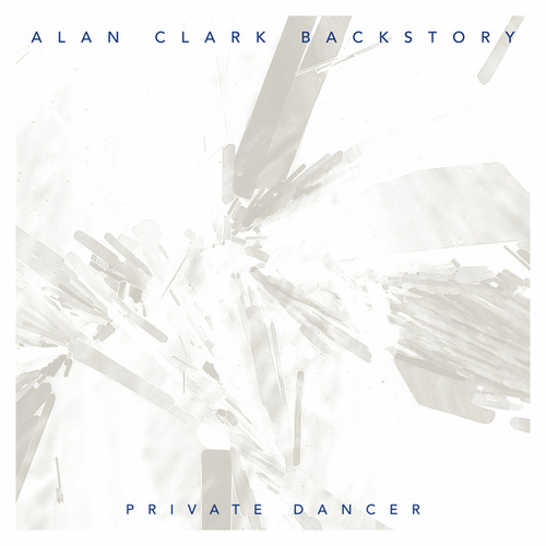 Private Dancer de Alan Clark