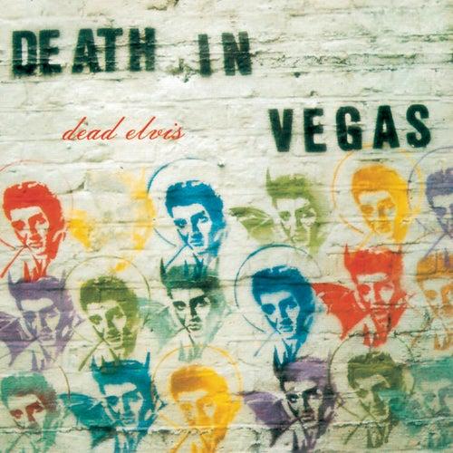 Dead Elvis von Death in Vegas