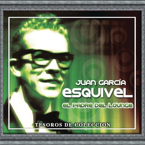 Tesoros De Coleccion - Juan Garcia Esquivel by Juan García Esquivel