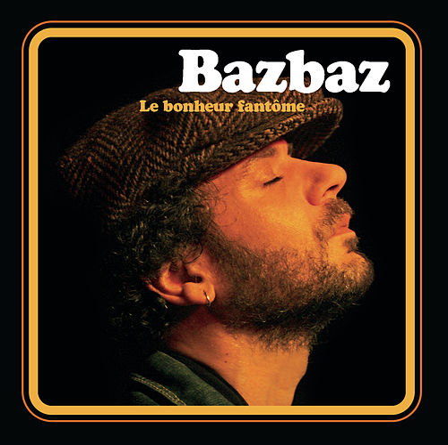 Le Bonheur Fantôme by Bazbaz