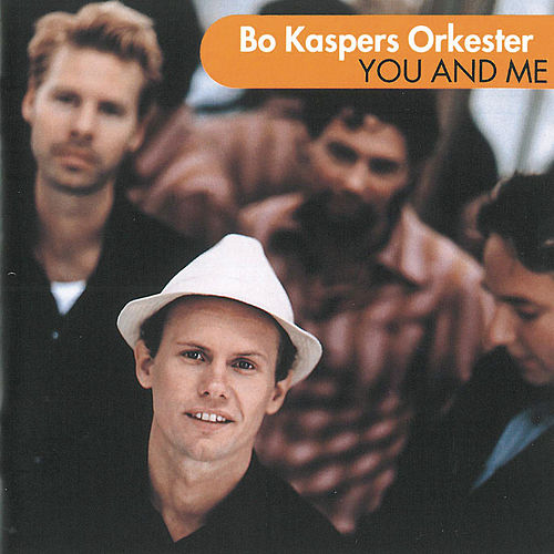 You And Me by Bo Kaspers Orkester