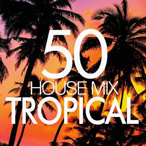 50 Tropical House Mix de ReMix Kings