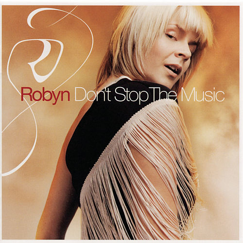 Don't Stop The Music by Robyn