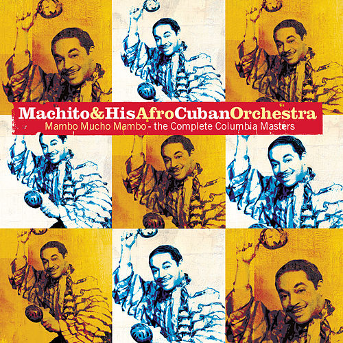Mambo Mucho Mambo: The Complete Columbia Masters by Machito