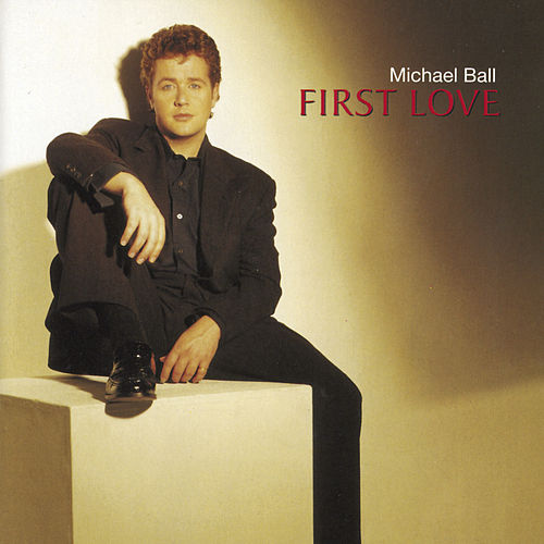 First Love by Michael Ball