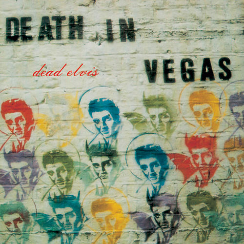 Dead Elvis/Int'l version de Death in Vegas