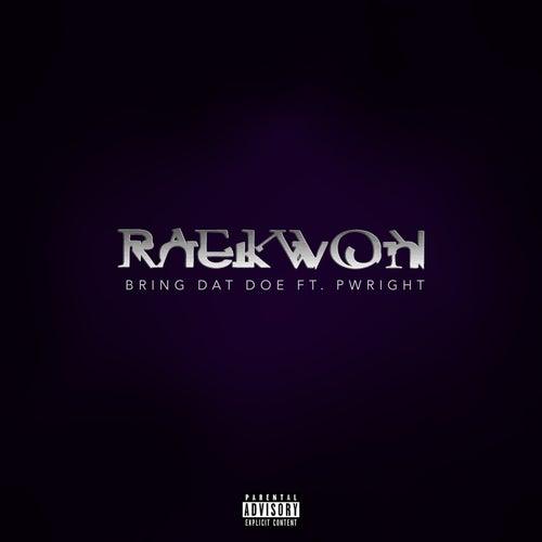 Bring Dat Doe by Raekwon