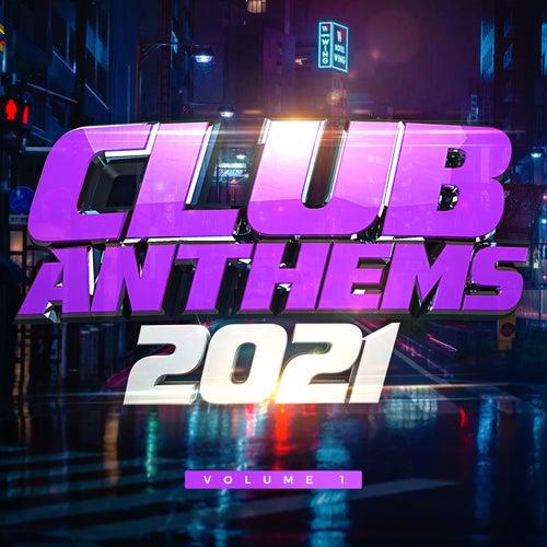 Club Anthems 2021 von Various Artists