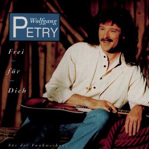 Frei für Dich von Wolfgang Petry