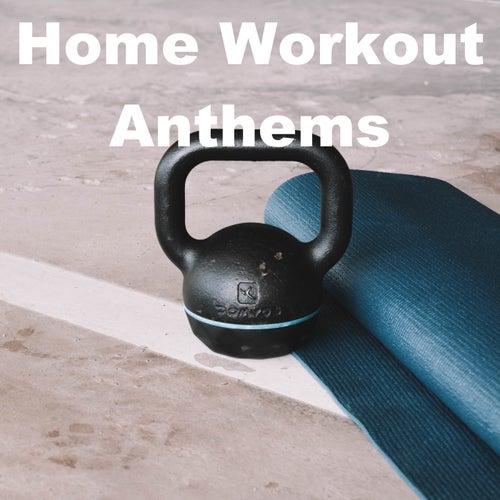 Home Workout Anthems de Various Artists