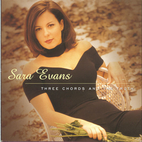 Three Chords And The Truth von Sara Evans