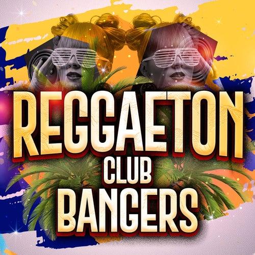 Reggaeton Club Bangers von Various Artists