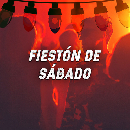 Fiestón de Sábado de Various Artists