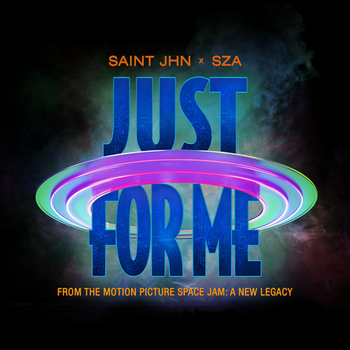 Just For Me (Space Jam: A New Legacy) by SAINt JHN