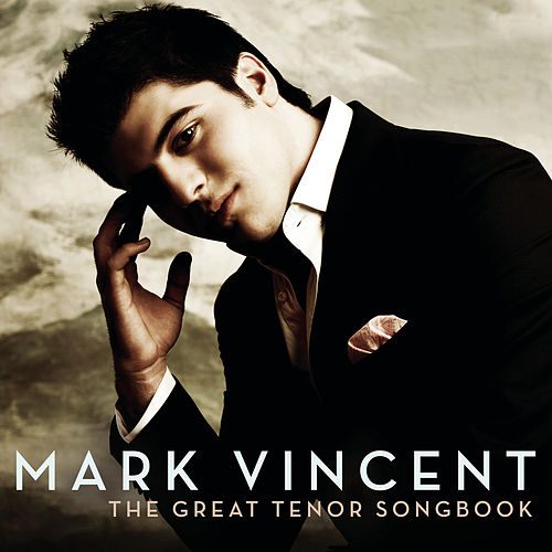 The Great Tenor Songbook by Mark Vincent