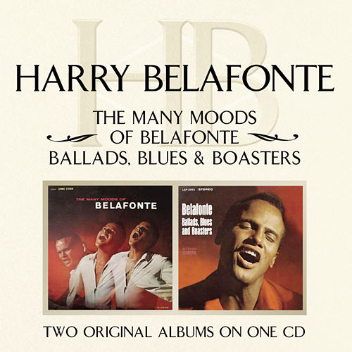The Many Moods Of Belafonte/ Ballads, Blues & Boasters de Harry Belafonte