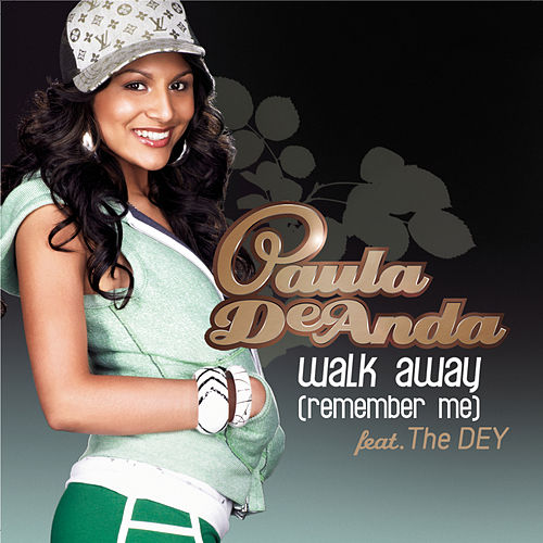 Walk Away (Remember Me) de Paula DeAnda