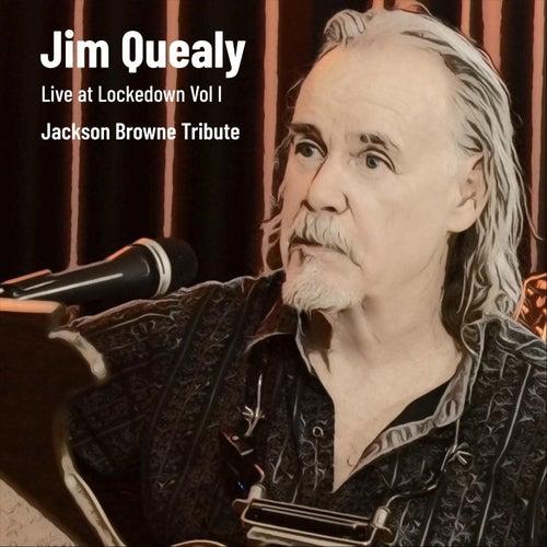 Live at Lockedown, Vol. I (Jackson Browne Tribute) de Jim Quealy