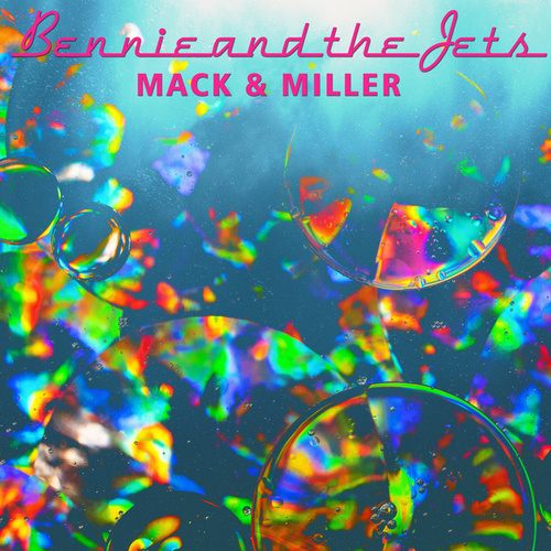 Bennie and the Jets by Mack & Miller