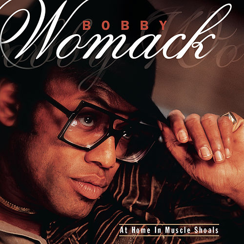 At Home In Muscle Shoals von Bobby Womack