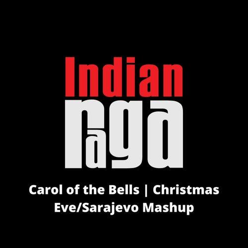 Carol of the Bells Christmas Eve (Mashup) fra Indianraga