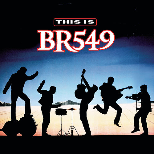 This Is BR-549 by BR5-49