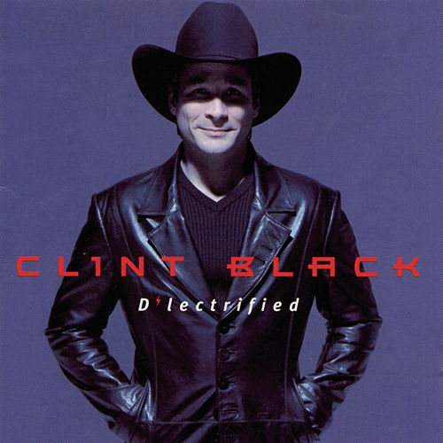 D'Lectrified by Clint Black